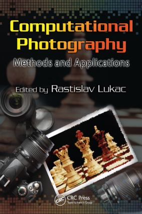 Computational Photography: Methods and Applications book cover