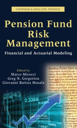 Pension Fund Risk Management: Financial and Actuarial Modeling book cover