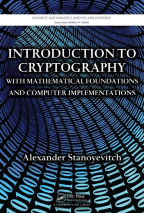 Introduction to Cryptography with Mathematical Foundations and Computer Implementations (Hardback) book cover