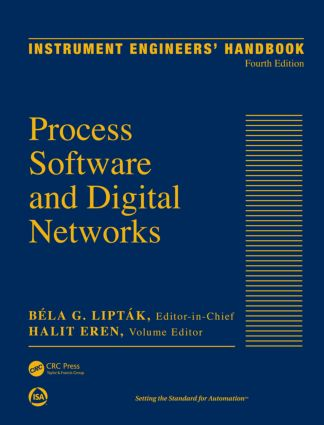 Instrument Engineers' Handbook, Volume 3: Process Software and Digital Networks, Fourth Edition, 4th Edition (Hardback) book cover