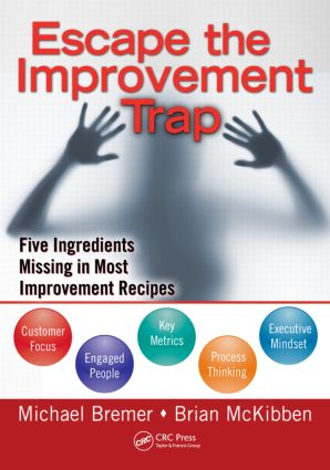 Escape the Improvement Trap: Five Ingredients Missing in Most Improvement Recipes, 1st Edition (Paperback) book cover