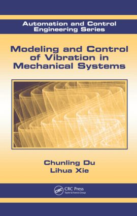 Modeling and Control of Vibration in Mechanical Systems: 1st Edition (Hardback) book cover
