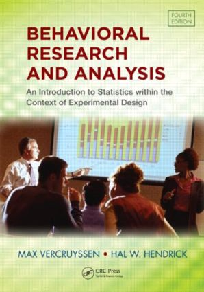Behavioral Research and Analysis: An Introduction to Statistics within the Context of Experimental Design, Fourth Edition, 4th Edition (Hardback) book cover