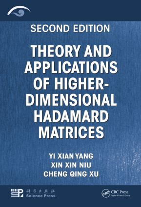 Theory and Applications of Higher-Dimensional Hadamard Matrices, Second Edition: 2nd Edition (Hardback) book cover