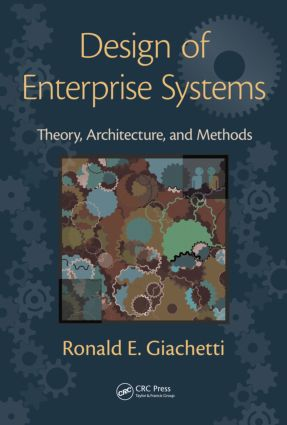 Design of Enterprise Systems: Theory, Architecture, and Methods, 1st Edition (Hardback) book cover