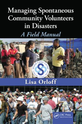 Managing Spontaneous Community Volunteers in Disasters: A Field Manual book cover