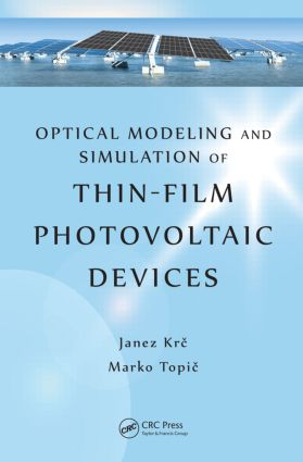 Optical Modeling and Simulation of Thin-Film Photovoltaic Devices: 1st Edition (Hardback) book cover