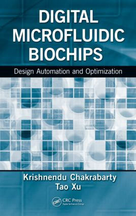 Digital Microfluidic Biochips: Design Automation and Optimization, 1st Edition (Paperback) book cover