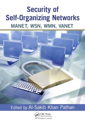 Security of Self-Organizing Networks: MANET, WSN, WMN, VANET, 1st Edition (Hardback) book cover