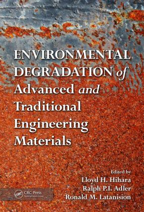 Environmental Degradation of Advanced and Traditional Engineering Materials (Hardback) book cover
