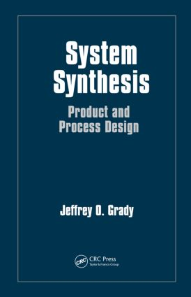 System Synthesis: Product and Process Design, 1st Edition (Hardback) book cover