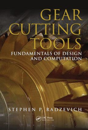 Gear Cutting Tools: Fundamentals of Design and Computation, 1st Edition (Hardback) book cover