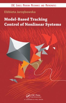 Model-Based Tracking Control of Nonlinear Systems: 1st Edition (Hardback) book cover