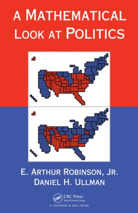 A Mathematical Look at Politics: 1st Edition (Hardback) book cover