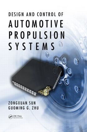 Design and Control of Automotive Propulsion Systems: 1st Edition (Hardback) book cover