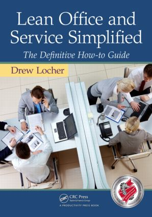 Lean Office and Service Simplified: The Definitive How-To Guide, 1st Edition (Paperback) book cover