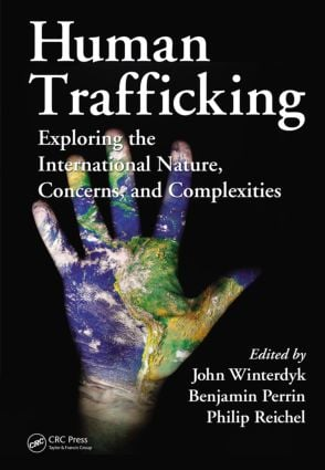 Human Trafficking: Exploring the International Nature, Concerns, and Complexities (Hardback) book cover