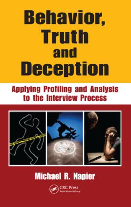 Behavior, Truth and Deception: Applying Profiling and Analysis to the Interview Process (Hardback) book cover