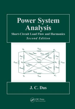 Power System Analysis: Short-Circuit Load Flow and Harmonics, Second Edition, 2nd Edition (Hardback) book cover