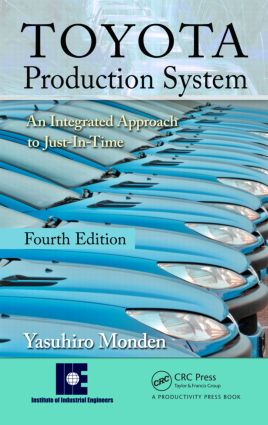 Toyota Production System: An Integrated Approach to Just-In-Time, 4th Edition, 4th Edition (Hardback) book cover