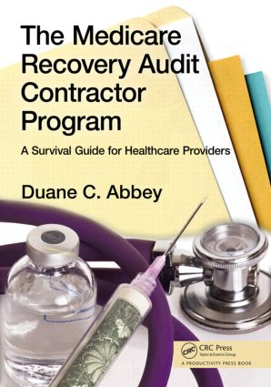The Medicare Recovery Audit Contractor Program: A Survival Guide for Healthcare Providers, 1st Edition (Paperback) book cover