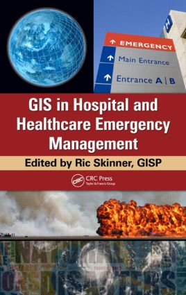 GIS in Hospital and Healthcare Emergency Management: 1st Edition (Hardback) book cover