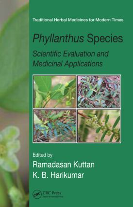 Phyllanthus Species: Scientific Evaluation and Medicinal Applications, 1st Edition (Hardback) book cover