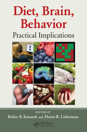 Diet, Brain, Behavior: Practical Implications, 1st Edition (Hardback) book cover