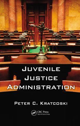 Juvenile Justice Administration (Hardback) book cover