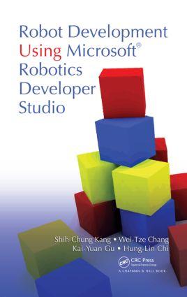 Robot Development Using Microsoft Robotics Developer Studio: 1st Edition (Hardback) book cover