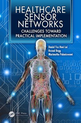 Healthcare Sensor Networks: Challenges Toward Practical Implementation (Hardback) book cover