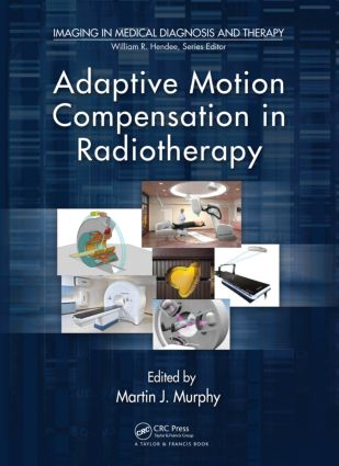 Adaptive Motion Compensation in Radiotherapy: 1st Edition (Hardback) book cover
