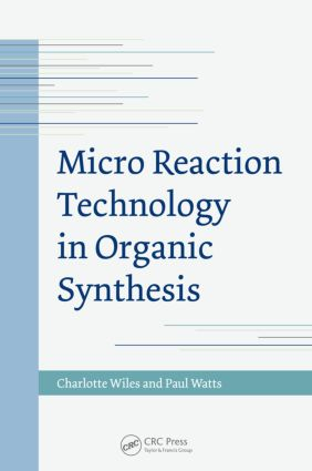 Micro Reaction Technology in Organic Synthesis: 1st Edition (Hardback) book cover