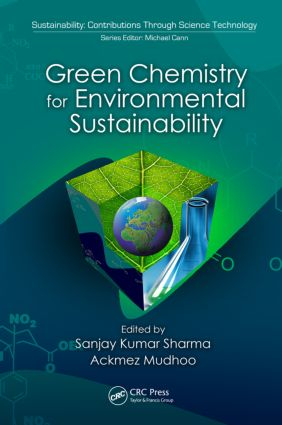 Green Chemistry for Environmental Sustainability: 1st Edition (Hardback) book cover