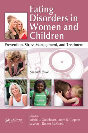 Eating Disorders in Women and Children: Prevention, Stress Management, and Treatment, Second Edition, 2nd Edition (Paperback) book cover