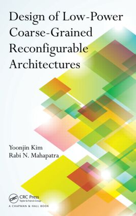 Design of Low-Power Coarse-Grained Reconfigurable Architectures: 1st Edition (Hardback) book cover