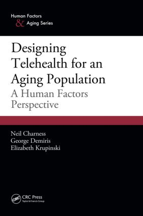Designing Telehealth for an Aging Population: A Human Factors Perspective book cover