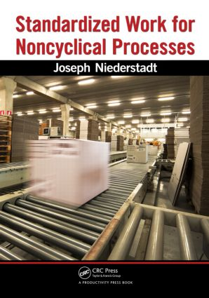 Standardized Work for Noncyclical Processes: 1st Edition (Paperback) book cover