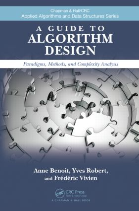 A Guide to Algorithm Design: Paradigms, Methods, and Complexity Analysis (Hardback) book cover
