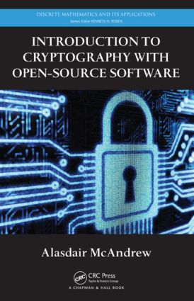 Introduction to Cryptography with Open-Source Software: 1st Edition (Hardback) book cover