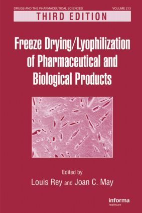 Freeze-Drying/Lyophilization of Pharmaceutical and Biological Products: 3rd Edition (Hardback) book cover