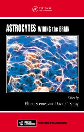 Astrocytes: Wiring the Brain (Hardback) book cover