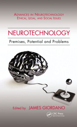 Neurotechnology: Premises, Potential, and Problems, 1st Edition (Hardback) book cover