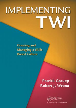 Implementing TWI: Creating and Managing a Skills-Based Culture, 1st Edition (Paperback) book cover