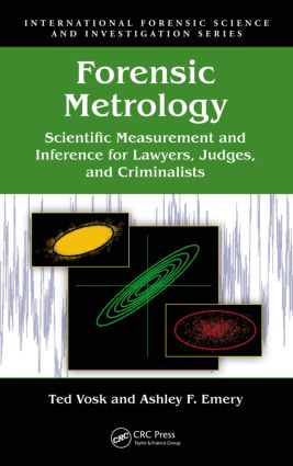 Forensic Metrology: Scientific Measurement and Inference for Lawyers, Judges, and Criminalists, 1st Edition (Hardback) book cover