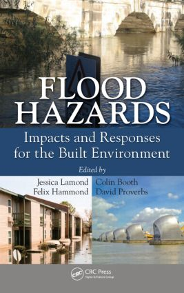 Flood Hazards: Impacts and Responses for the Built Environment (Hardback) book cover