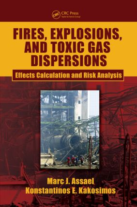 Fires, Explosions, and Toxic Gas Dispersions: Effects Calculation and Risk Analysis, 1st Edition (Hardback) book cover
