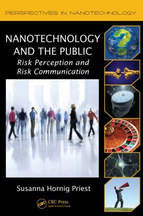 Nanotechnology and the Public: Risk Perception and Risk Communication book cover