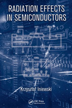 Radiation Effects in Semiconductors: 1st Edition (Hardback) book cover
