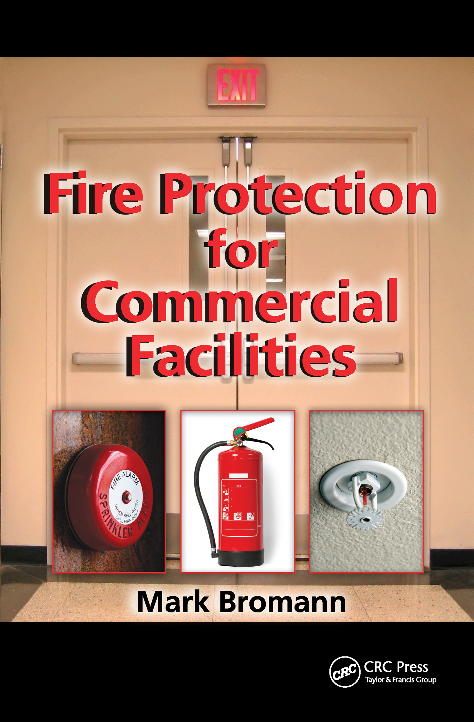 Fire Protection for Commercial Facilities: 1st Edition (Hardback) book cover